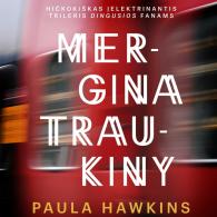 """""""Mergina traukiny"""" - bestseleris persikelia į kino ekranus"""